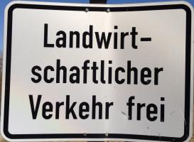 Landwirtschaftlicher Verkehr frei - dieses Schild nicht aufstellen!